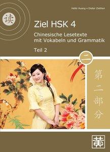 Ziel HSK 4. Chinesische Lesetexte mit Vokabeln und Grammatik - T