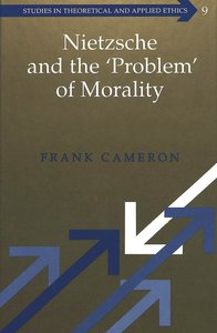 Nietzsche and the 'Problem' of Morality