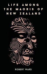 Life Among The Maoris Of New Zealand