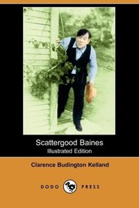 Scattergood Baines (Illustrated Edition) (Dodo Press)