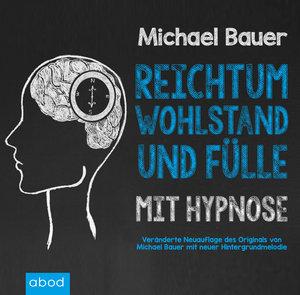 Reichtum, Wohlstand und Fülle mit Hypnose