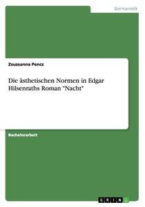 """Die ästhetischen Normen in Edgar Hilsenraths Roman """"Nacht"""""""