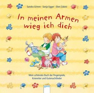 Grimm, S: In meinen Armen wieg ich dich