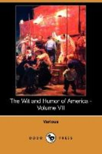 The Wit and Humor of America - Volume VII (Dodo Press)