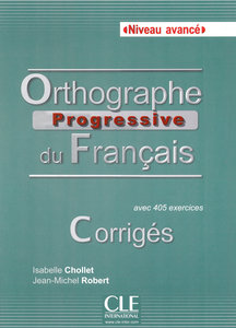 Orthographe progressive du français, Niveau avancé. Corrigés