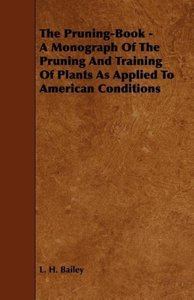The Pruning-Book - A Monograph of the Pruning and Training of Pl