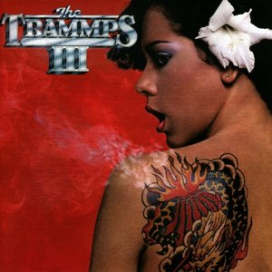 The Trammps III (Remastered+Expanded Special Ed.