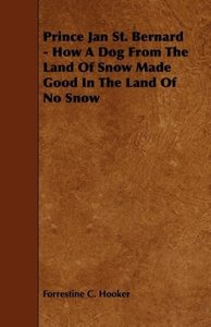 Prince Jan St. Bernard - How a Dog from the Land of Snow Made Go