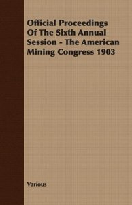 Official Proceedings Of The Sixth Annual Session - The American