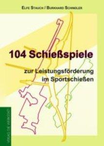 104 Schießspiele zur Leistungsförderung im Sportschießen
