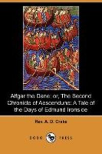 Alfgar the Dane; Or, the Second Chronicle of Aescendune