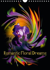 Romantic Floral Dreams (Wall Calendar 2015 DIN A4 Portrait)