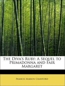 The Diva's Ruby: A Sequel to Primadonna and Fair Margaret