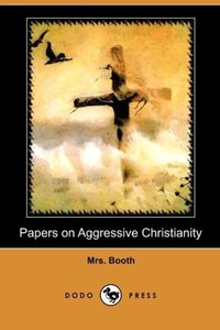 Papers on Aggressive Christianity (Dodo Press)