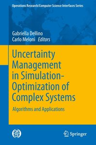 Uncertainty Management in Simulation-Optimization of Complex Sys
