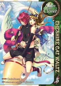 Alice in the Country of Clover. Volume 5: Cheshire Cat Waltz