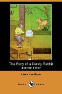 The Story of a Candy Rabbit (Illustrated Edition) (Dodo Press)