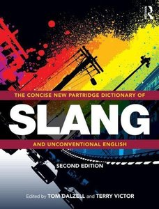 The Concise New Partridge Dictionary of Slang and Unconventional