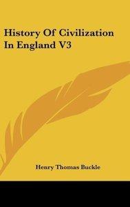 History Of Civilization In England V3