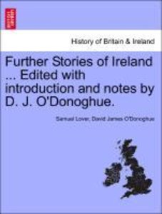 Further Stories of Ireland ... Edited with introduction and note