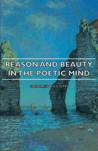 Reason and Beauty in the Poetic Mind