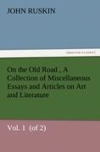 On the Old Road Vol. 1 (of 2) A Collection of Miscellaneous Es
