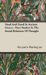 Head And Hand In Ancient Greece - Four Studies In The Social Rel