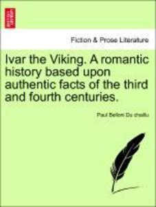 Ivar the Viking. A romantic history based upon authentic facts o