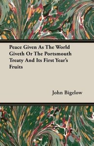 Peace Given as the World Giveth or the Portsmouth Treaty and Its