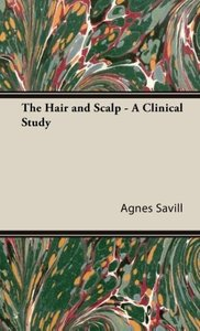 The Hair and Scalp - A Clinical Study