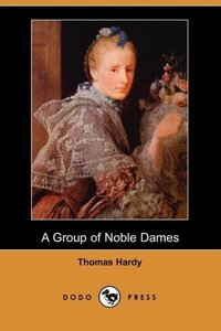 A Group of Noble Dames (Dodo Press)