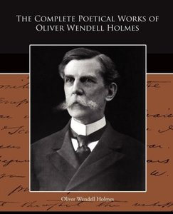 The Complete Poetical Works of Oliver Wendell Holmes