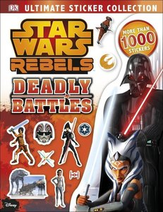 Star Wars Rebels Ultimate Sticker Collection: Deadly Battles