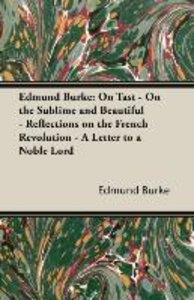 Edmund Burke: On Tast - On the Sublime and Beautiful - Reflectio