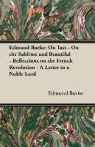 Edmund Burke: On Tast - On the Sublime and Beautiful - Reflectio
