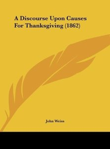 A Discourse Upon Causes For Thanksgiving (1862)