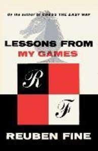 Lessons from My Games a Passion for Chess