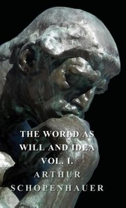 The World As Will And Idea - Vol I