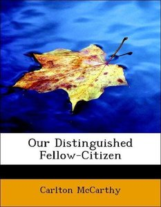Our Distinguished Fellow-Citizen