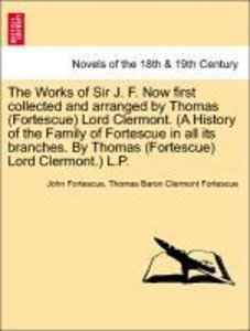 The Works of Sir J. F. Now first collected and arranged by Thoma