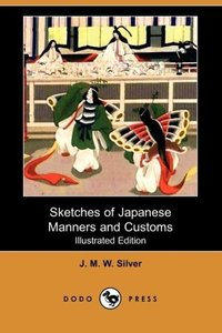 Sketches of Japanese Manners and Customs (Illustrated Edition) (