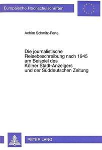 Die journalistische Reisebeschreibung nach 1945 am Beispiel des