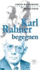 Karl Rahner begegnen