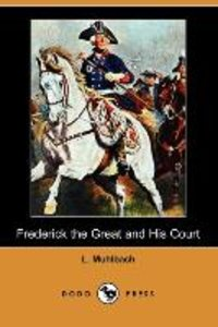 Frederick the Great and His Court (Dodo Press)