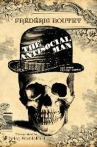 The Antisocial Man and Other Strange Stories