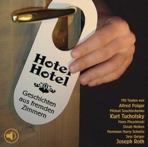 Hotel Hotel-Geschichten Aus Fremden Zimmern
