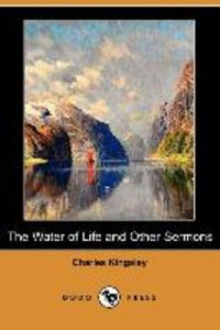 The Water of Life and Other Sermons (Dodo Press)