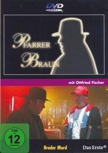 Pfarrer Braun (5)-Bruder Mord