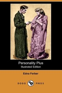 Personality Plus (Illustrated Edition) (Dodo Press)