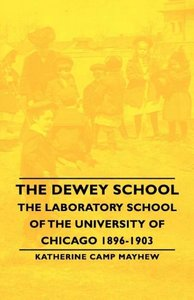 The Dewey School - The Laboratory School of the University of Ch